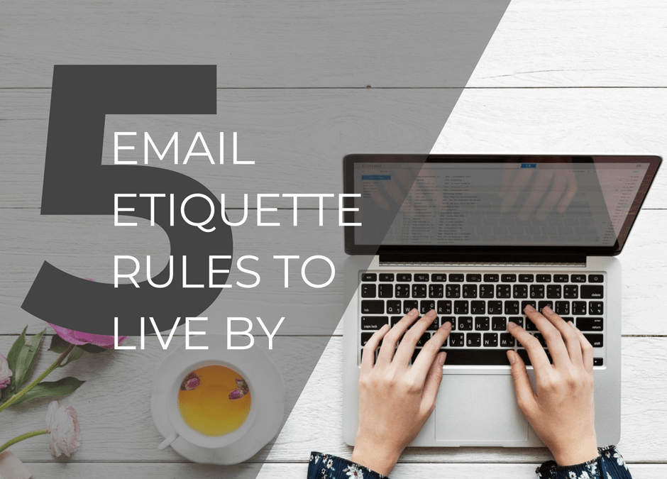 5 Email Etiquette Rules to Live By