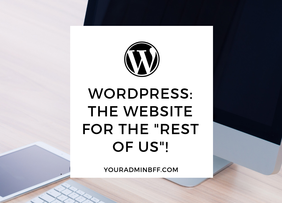 """WordPress: The Website For """"The Rest of Us""""!"""